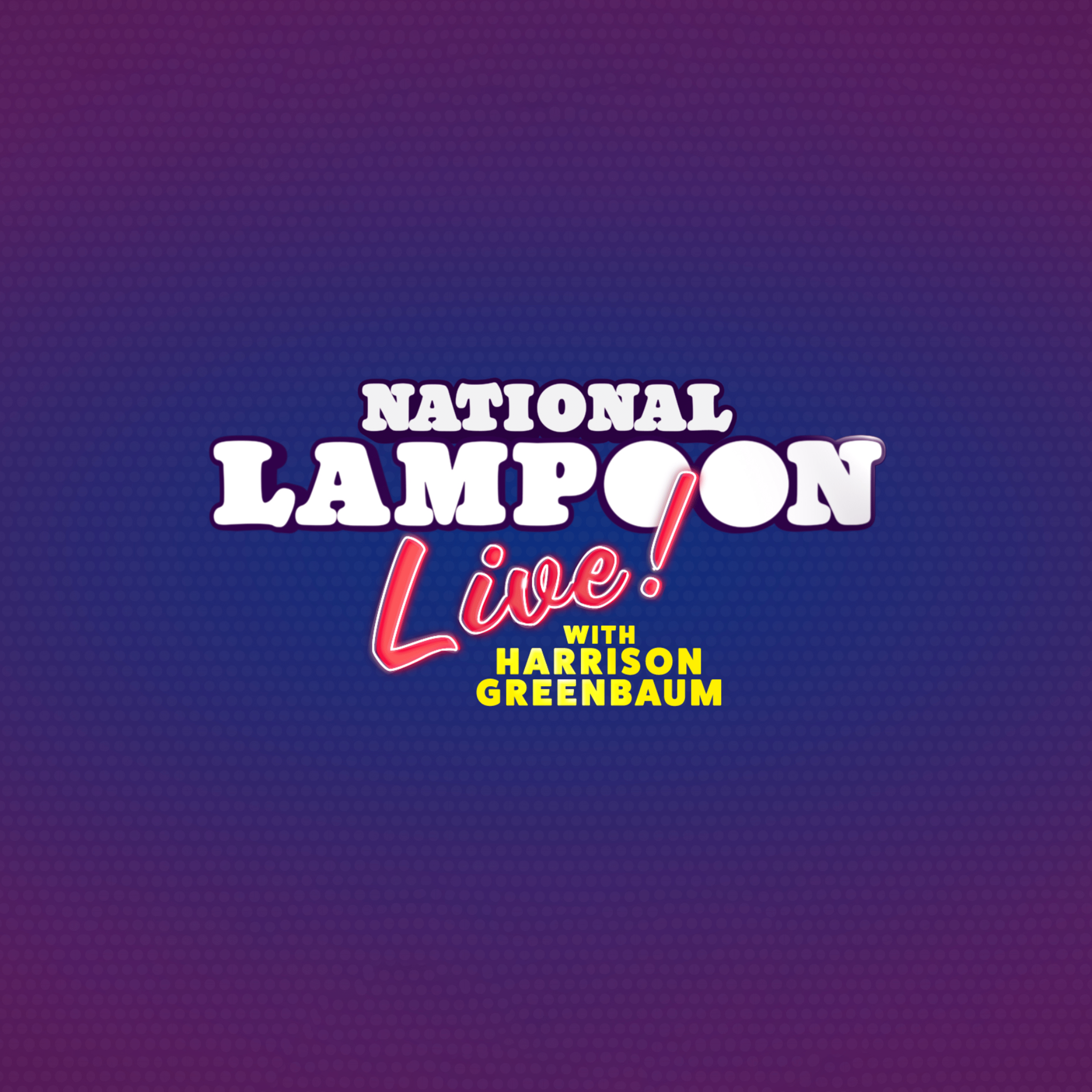 National Lampoon Live with Harrison Greenbaum
